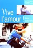 Muriel Carabin - Vive l'amour ! Aimer aujourd'hui.