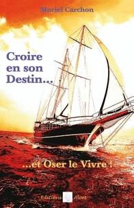 Muriel Carchon - Croire en son Destin et Oser le Vivre.