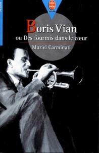 Muriel Carminati - Boris Vian ou Des fourmis dans le coeur.