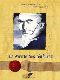 Muriel Carminati et Clémentine Coléou-Colomb - La Griffe des ténèbres.
