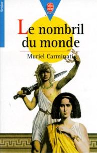 Muriel Carminati - Le nombril du monde.