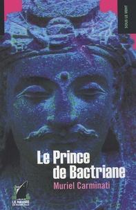 Muriel Carminati - Le Prince de Bactriane.
