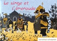 Muriel Carminati et Vincent Wagner - Le singe et l'émeraude.