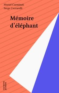 Muriel Carminati - Mémoire d'éléphant.