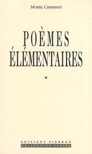 Muriel Carminati - Poèmes élémentaires.