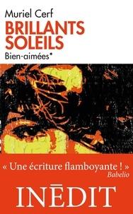 Muriel Cerf - Brillants soleils T1 - Bien-aimées.