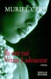 Muriel Cerf - Ils ont tué Vénus Ladouceur.