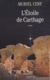 Muriel Cerf - L'étoile de Carthage.