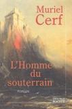 Muriel Cerf - L'homme du souterrain.