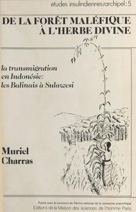 Muriel Charras - Da la forêt maléfique à l'herbe divine. - La transmigration en Indonésie, Balinais à Sulawesi.