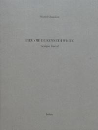 Muriel Chazalon - L'oeuvre de Kenneth White - Lexique fractal.