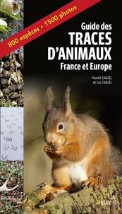 Muriel Chazel et Luc Chazel - Guides des traces d'animaux - France et Europe.