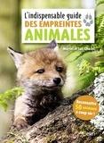 Muriel Chazel et Luc Chazel - L'indispensable guide des empreintes animales.