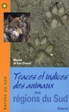 Muriel Chazel et Luc Chazel - Traces et indices des animaux des régions du Sud.