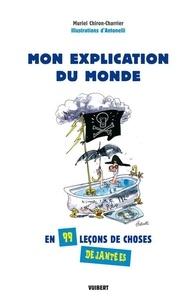 Muriel Chiron-Charrier - Mon explication du monde - En 99 leçons déjantées.