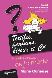 Muriel Chiron-Charrier - Textiles, parfums, bijoux et Cie - La petite chimie de Marie Curieuse.
