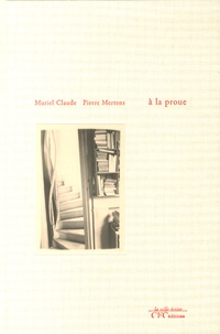 Muriel Claude et Pierre Mertens - A la proue.