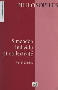 Muriel Combes et Ali Benmakhlouf - Simondon, individu et collectivité - Pour une philosophie du transindividuel.