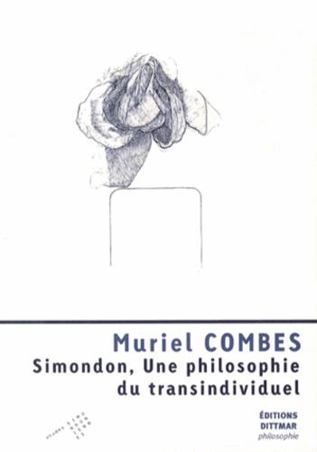 Muriel Combes - Simondon, une philosophie du transindividuel.