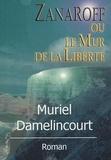 Muriel Damelincourt - Zanaroff ou le Mur de la Liberté.