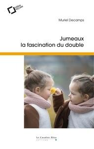 Muriel Decamps - Jumeaux, la fascination du double - Idées reçues sur la gémellité.