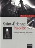 Muriel Decitre-Demirtjis - Saint-Etienne insolite - Cours, traboules, escaliers.