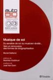 Muriel Deltand - Musique de soi - Du sensible de soi au musicien révélé... Vers un renouveau des formes de biographisation.