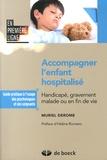 Muriel Derome - Accompagner l'enfant hospitalisé - Handicapé, gravement malade ou en fin de vie.