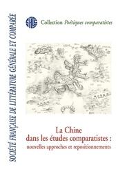 Muriel Détrie et Philippe Postel - La Chine dans les études comparatistes : nouvelles approches et repositionnements.
