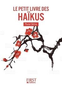 Livres magazines téléchargement gratuit Le petit livre des haïkus (Litterature Francaise) 9782412033180 par Muriel Détrie