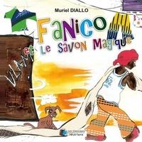 Muriel Diallo - Fanico et le savon magique.