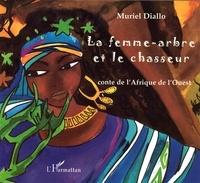 Muriel Diallo - La femme-arbre et le chasseur.