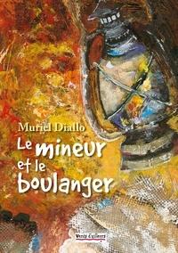 Muriel Diallo - Le mineur et le boulanger.