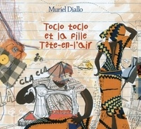 Muriel Diallo - Toclo toclo et la fille Tête-en-l'air.