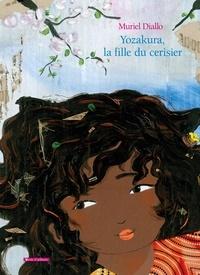 Muriel Diallo - Yozakura, la fille du cerisier.