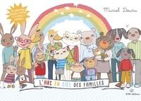 Muriel Douru - L'arc en ciel des familles.