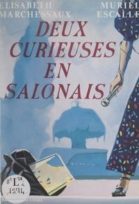 Muriel Escalle et Élisabeth Marchessaux - Deux curieuses en Salonais.