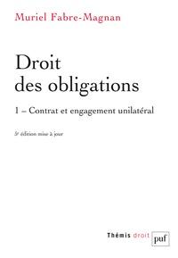 Muriel Fabre-Magnan - Droit des obligations - Tome 1, Contrat et engagement unilatéral.
