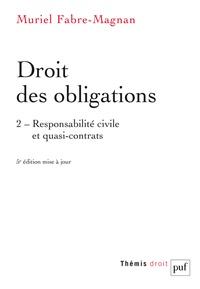 Muriel Fabre-Magnan - Droit des obligations - Tome 2, Responsabilité civile et quasi-contrats.