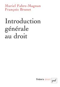 Muriel Fabre-Magnan et François Brunet - Introduction générale au droit.