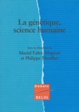 Muriel Fabre-Magnan et Philippe Moullier - La génétique, science humaine.