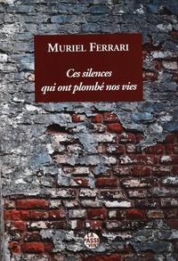 Muriel Ferrari - Ces silences qui ont plombé nos vies - Conversation imaginaire avec Charlotte Abonnen, ma grand-mère.
