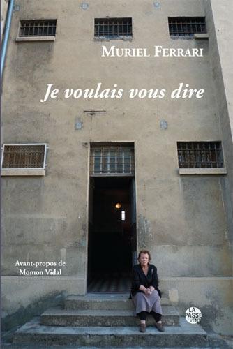 Muriel Ferrari - Je voulais vous dire - Récit de vie.