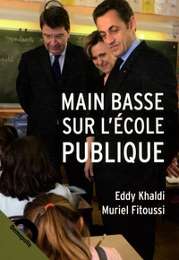 Muriel Fitoussi et Eddy Khaldi - Main basse sur l'école publique.