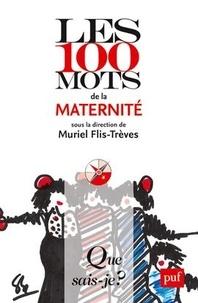 Muriel Flis-Trèves - Les 100 mots de la maternité.