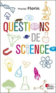 Muriel Florin - Questions de science.