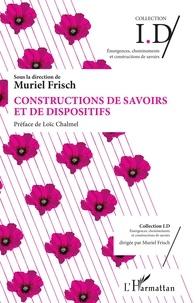 Muriel Frisch - Constructions de savoirs et de dispositifs.