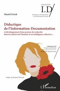 Muriel Frisch - Didactique de l'Information-Documentation et développement d'une posture de recherche dans les métiers de l'humain et en intelligence collective.