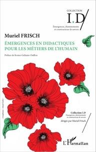 Muriel Frisch - Emergences en didactiques pour les métiers de l'humain.