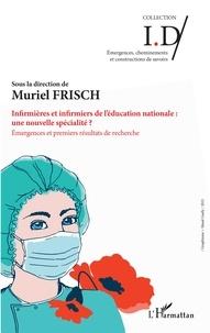 Muriel Frisch - Infirmières et infirmiers de l'éducation nationale : une nouvelle spécialité ? - Emergences et premiers résultats de recherche.